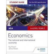 AQA A-Level Economics Student Guide 4: The National and International Economy: Student guide 4 by Ray Powell