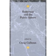 Habermas and the Public Sphere by Craig Calhoun