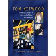 Tom Kitwood on Dementia by Clive Baldwin