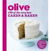 Olive: 100 of the Very Best Cakes and Bakes by Olive Magazine