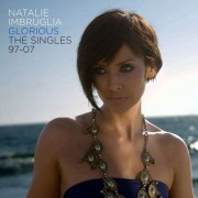 Natalie Imbruglia - Glorious Singles 97-07 (0886971397628) (1 CD)