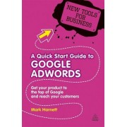 A Quick Start Guide to Google Adwords by Mark Harnett