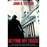 Getting off Track by John B. Taylor