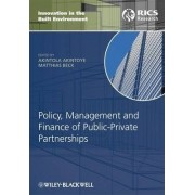 Policy, Management and Finance for Public-Private Partnerships by Akintola Akintoye