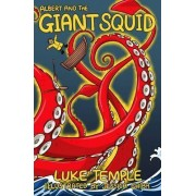 Albert and the Giant Squid by Luke Temple