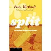 Split by Lisa Michaels