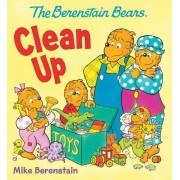 The Berenstain Bears Clean Up by Mike Berenstain
