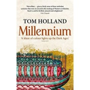 Tom Holland Millennium: The End of the World and the Forging of Christendom