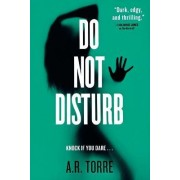 Do Not Disturb by A R Torre
