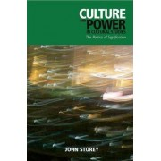 Culture and Power in Cultural Studies by John Storey