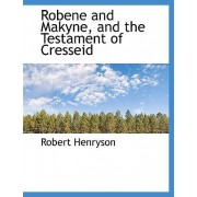Robene and Makyne, and the Testament of Cresseid by Robert Henryson