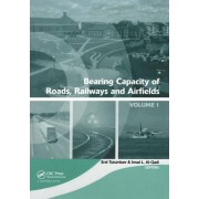 Bearing Capacity of Roads, Railways and Airfields by Erol Tutumluer