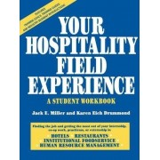 Your Hospitality Field Experience: Student Workbook by Jack E. Miller