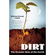 Dirt by William Bryant Logan