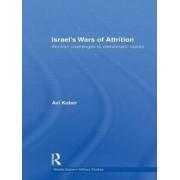 Israel's Wars of Attrition by AVI Kober