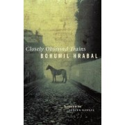 Closely Observed Trains by Bohumil Hrabal