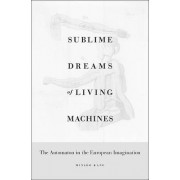 Sublime Dreams of Living Machines by Minsoo Kang
