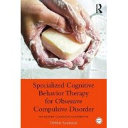 Specialized Cognitive Behavior Therapy for Obsessive Compulsive Disorder by Debbie Sookman