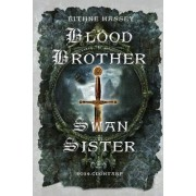 Blood Brother, Swan Sister by Eithne Massey