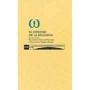 El estudio de la religion/ The Study of Religion by Francisco Diez De Velasco