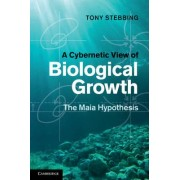 A Cybernetic View of Biological Growth by Tony Stebbing