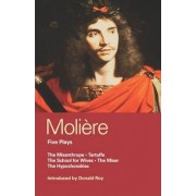 Moliere Five Plays: The School for Wives, Tartuffe, The Misanthrope, The Miser, The Hypochondriac by Moliere