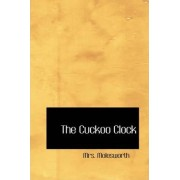 The Cuckoo Clock by Mrs Molesworth