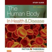 Study Guide for the Human Body in Health & Disease by Linda Swisher