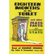 Eighteen Months on the Toilet and Other Feats, Facts and Astonishing Stats by John S. Croucher