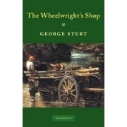 The Wheelwright's Shop by George Sturt