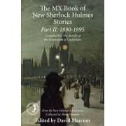 The Mx Book of New Sherlock Holmes Stories Part II: 1890 to 1895 by David Marcum