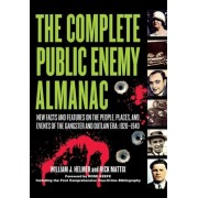 The Complete Public Enemy Almanac by William J. Helmer