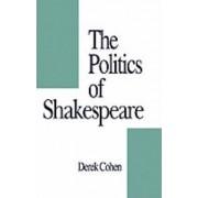 The Politics of Shakespeare by Derek Cohen