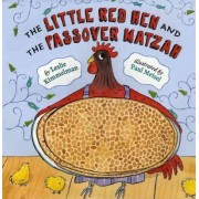 The Little Red Hen and the Passover Matzah by Paul Meisel