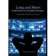 Long and Short: Confessions of a Portfolio Manager: Stock Market Wisdom for Investors