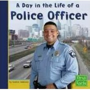 A Day in the Life of a Police Officer by Heather Adamson