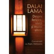 Dalai Lama Despre fericire, viaţă şi multe altele