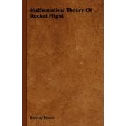 Mathematical Theory Of Rocket Flight by Barkley Rosser