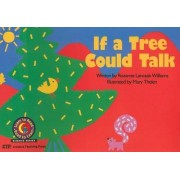 If a Tree Could Talk by Rozanne Lanczak Williams
