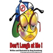 Don't Laugh at Me by Gregory D Armstrong