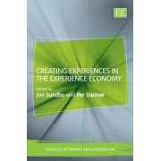 Creating Experiences in the Experience Economy by Jon Sundbo