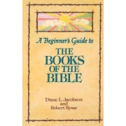 A Beginner's Guide to the Books of the Bible by Diane L. Jacobson