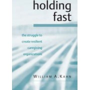 Holding Fast by William A. Kahn