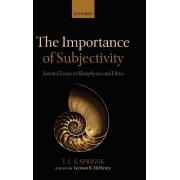The Importance of Subjectivity by T. L. S. Sprigge