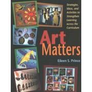 Art Matters by Eileen S. Prince
