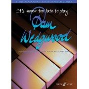 It's Never Too Late to Play Pam Wedgwood by Pam Wedgwood