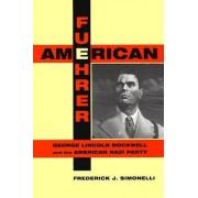 American Fuehrer by Frederick J. Simonelli