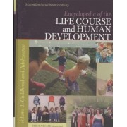 Encyclopedia of the Life Course and Human Development by Deborah S Carr