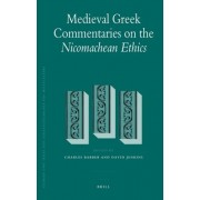 Medieval Greek Commentaries on the Nicomachean Ethics by Charles Barber