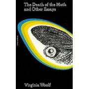 The Death of the Moth and Other Essays by Virginia Woolf